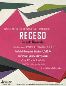 Receso: Reception/Artist Talk by Ricardo Benavides @ Starr Co. Library | Rio Grande City | Texas | United States