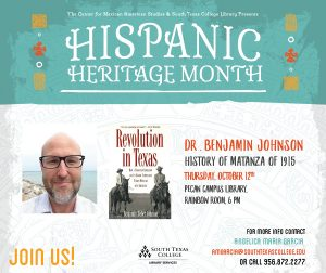 Hispanic Heritage Month Lecture Series - Dr. Benjamin Johnson @ South Texas College Pecan Campus Library Rainbow Room | McAllen | Texas | United States