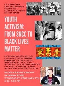 Black History Month Lecture Series-Dr. Dawson Barrett; Youth Activism from SNCC to Black Lives Matter @ South Texas College Pecan Campus Library-Rainbow Room | McAllen | Texas | United States