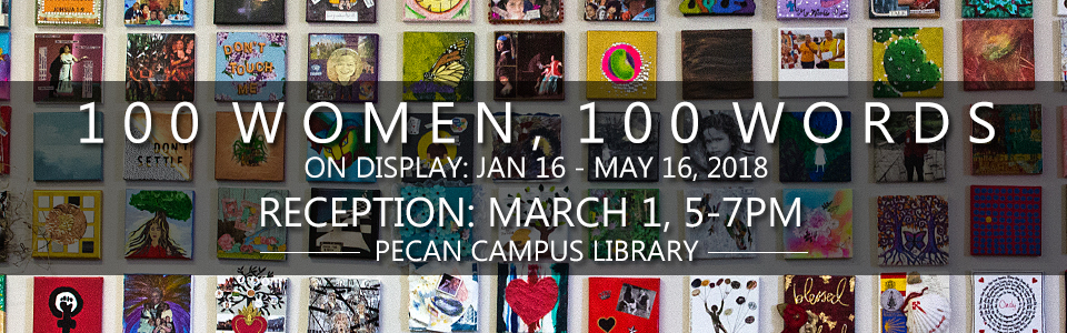 100 Women, 100 Words Exhibition at Pecan Library