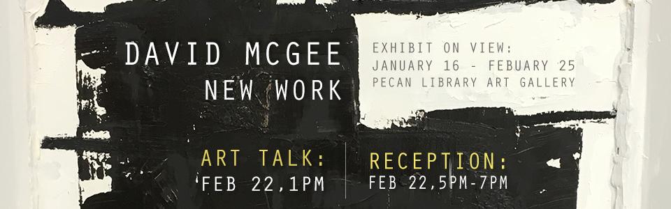 David McGee Art Talk: Feb. 22, 1 pm, Reception: 5-7pm