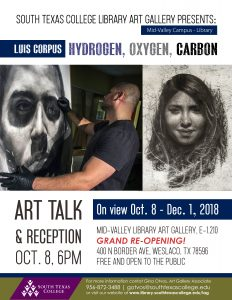 Hydrogen, Oxygen, Carbon by Luis Corpus. Art talk and reception October 8, 2018 at 6pm. Mid-Valley Campus Library.