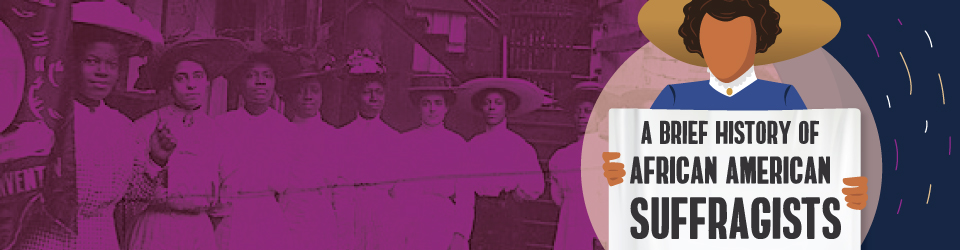 A Brief History of African American Suffragists