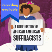A Brief History of African American Suffragists - Recording Available