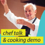 Chef talk & cooking demo