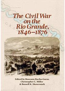 Civil War on Rio Grande