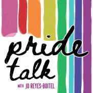 Pride Talk with Jo Reyes-Boitel
