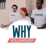 Why Volunteer?